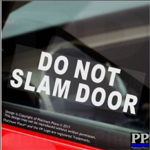 2 x Do Not Slam Door-White on Clear Window Stickers-Hackney Mini Cab,Taxi Minicab Safety Signs